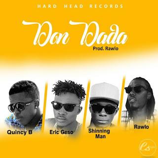 Quincy B x Eric Geso x Shining Man x Rawlo – Don Dada [Prod. Rawlo]