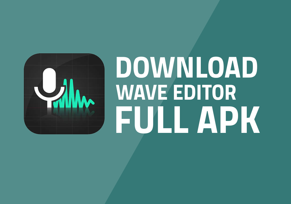 Download Aplikasi WAVE EDITOR Full APK Gratis