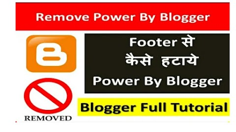 Powered by Blogger ko Kaise Remove kare A To Z Information
