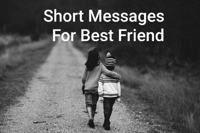 Short Messages For Best Friend