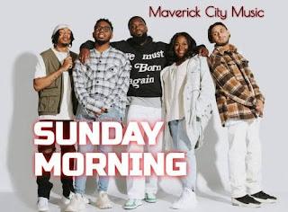 LYRICS: Sunday Morning - Maverick City Ft. Lecrae, Harolddd, Tamar, Braxton