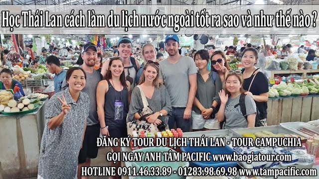 Học Thái Lan cách làm du lịch nước ngoài tốt ra sao và như thế nào ?