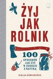 http://lubimyczytac.pl/ksiazka/4405288/zyj-jak-rolnik-100-sposobow-jak-zyc-w-zgodzie-z-natura