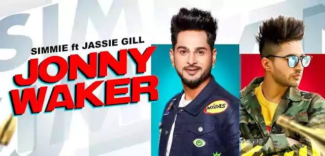 JONNY WAKER LYRICS – Jassi Gill - Simmie | NewLyricsMedia