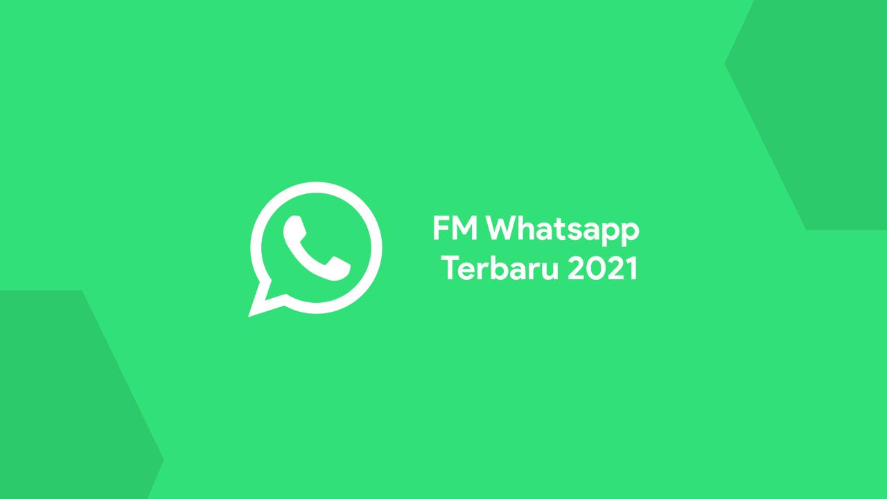 Download FM Whatsapp Mod Versi Terbaru 2021