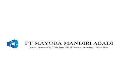 Lowongan PT. Mayora Mandiri Abadi Pekanbaru Juni 2019