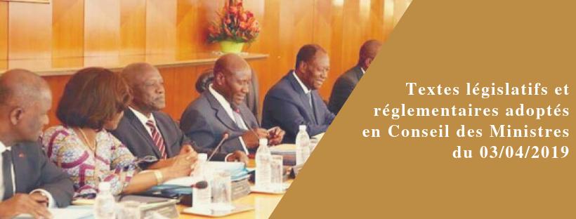 Textes législatifs et réglementaires adoptés en Conseil des Ministres du 03/04/2019