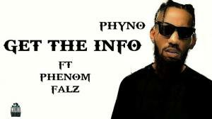 "Phyno – ""Get The Info"" ft. Falz x Phenom (Mp3 Download)"