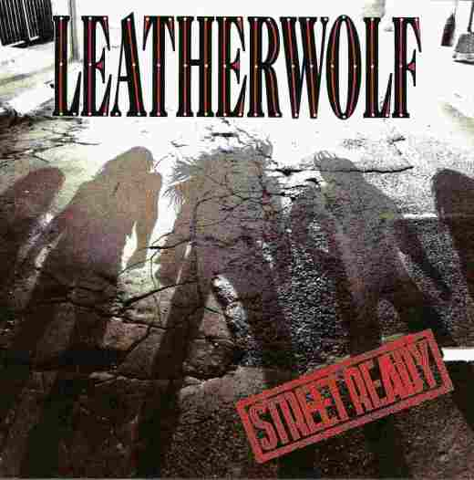 LEATHERWOLF - Street Ready [Remastered +2] Out Of Print full