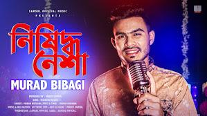 Nishiddho Nesha Lyrics (নিষিদ্ধ নেশা) Murad Bibagi   Sad Song