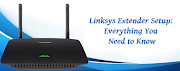 Linksys Extender Setup: Everything You Need to Know