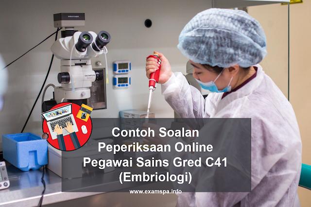 Contoh Soalan Peperiksaan Online Pegawai Sains Gred C41 (Embriologi)