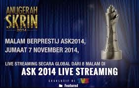 Live streaming Anugerah Skrin 2014 (ASK 2014)