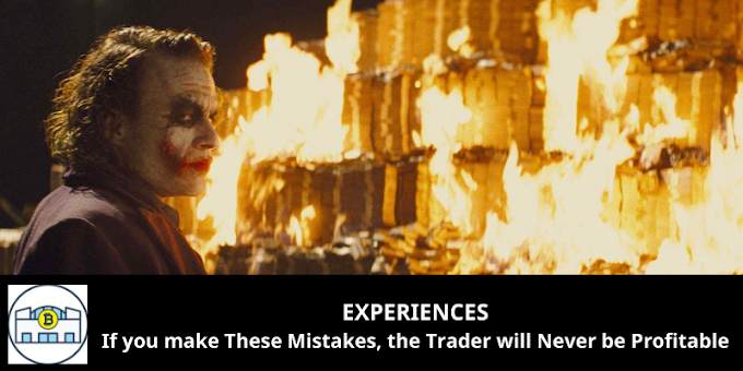 EXPERIENCES: If you make These Mistakes, the Trader will Never be Profitable