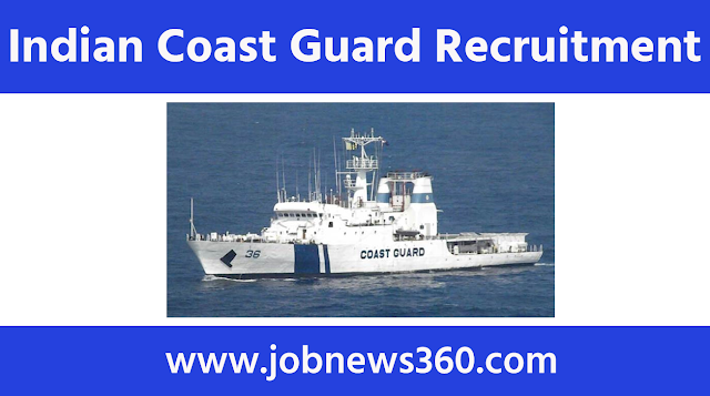 Indian Coast Guard Recruitment 2020 for Navik