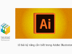[Khóa học] 10 bài kỹ năng cần biết trong Adobe Illustrator