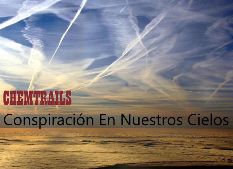 Los Chemtrails en Nuestros Cielos, Una Evidente Conspiración