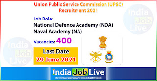 upsc-nda-na-recruitment-2021-apply-400-posts-national-defence-academy-naval-academy-job-vacancies-online-indiajoblive.com