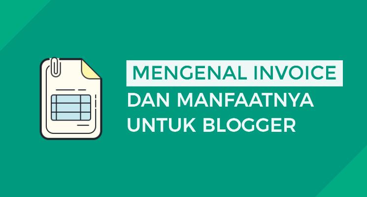 Mengenal Invoice dan Manfaatnya Untuk Blogger