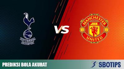 Prediksi Bola Tottenham Hotspur vs Manchester United