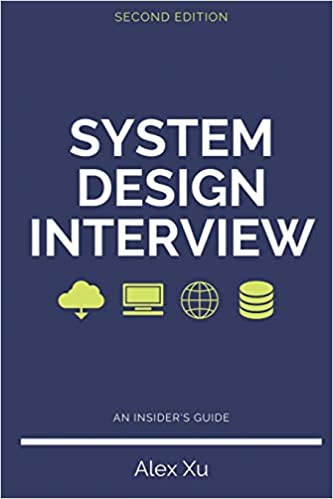 System Design Interview – An insider's guide, Second Edition
