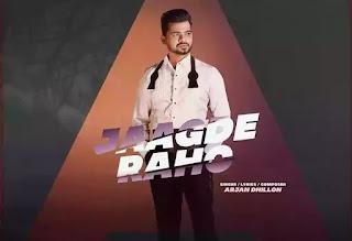 JAAGDE RAHO Lyrics - Arjan Dhillon