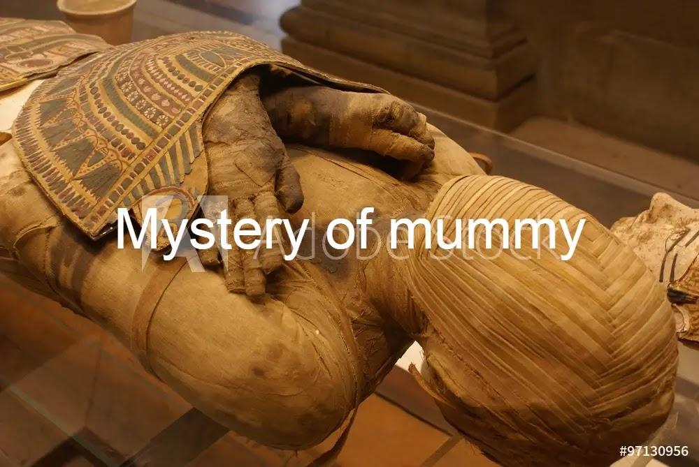 Mystery of mummy
