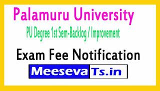 Palamuru University PU Degree 1st Sem-Backlog / Improvement Exam Fee Notification 2017