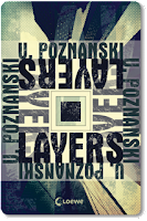 http://readingtidbits.blogspot.de/2015/09/rezension-layers-von-ursula-poznanski.html