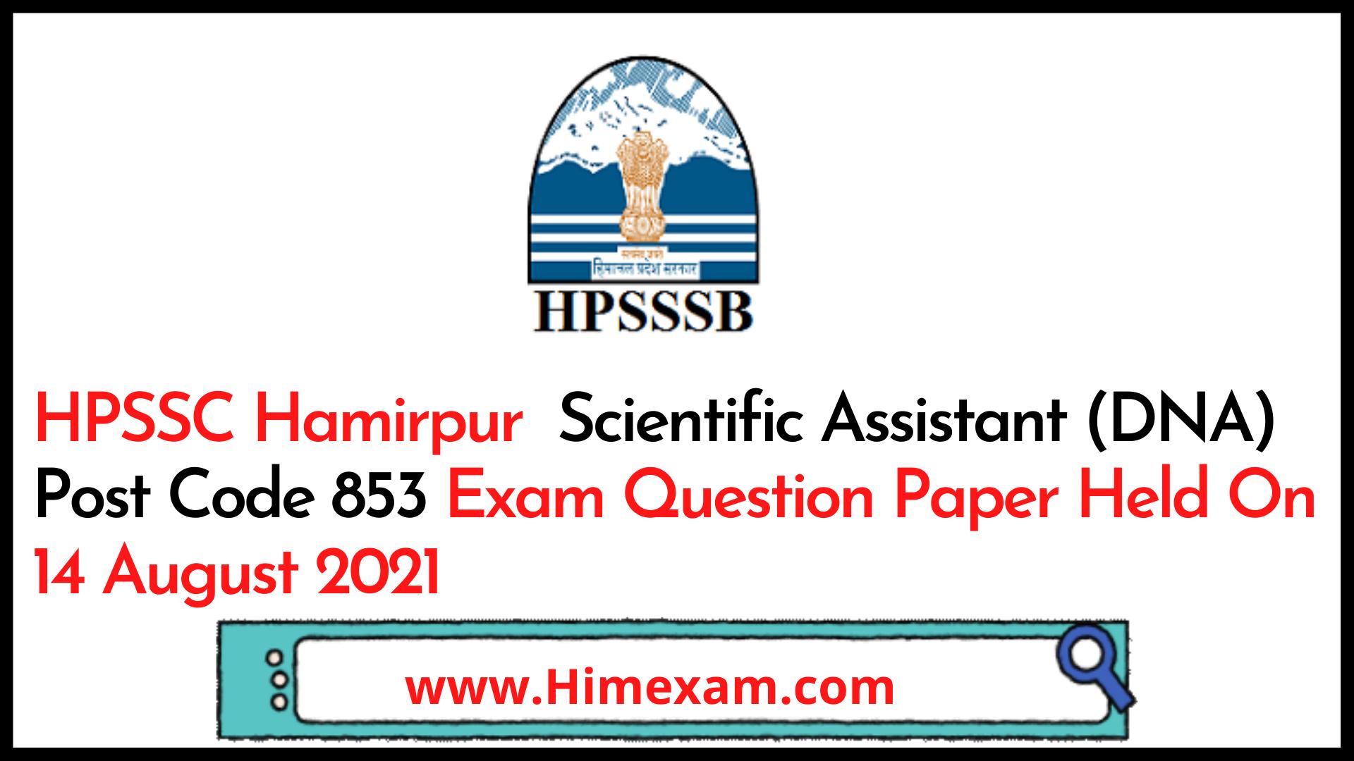 HPSSC Hamirpur  Scientific Assistant (DNA) Post Code 853 Exam Question Paper Held On 14 August 2021