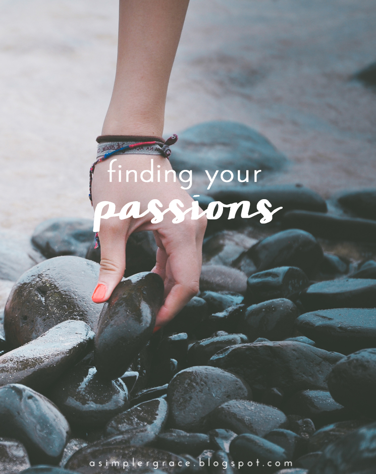 Finding Your Passions - A Simpler Grace - Simple steps to help you find your creative passions.