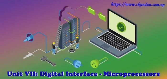 Unit VII: Digital Interface - Microprocessors