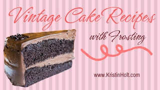 """""""Vintage Cake Recipies with Frosting"""" by USA Today Bestselling Author Kristin Holt."""