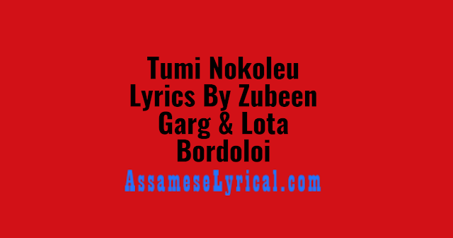 Tumi Nokoleu Lyrics