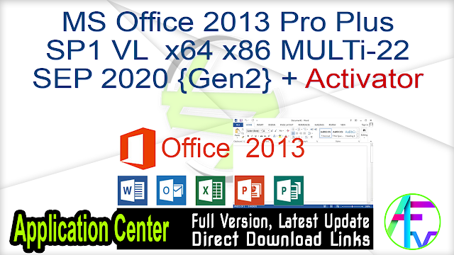 MS Office 2013 Pro Plus SP1 VL x64 x86 MULTi-22 SEP 2020 {Gen2} + Activator