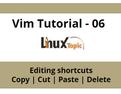 vim editing shortcuts, vim editing, vim copy, vim cut, vim delete word