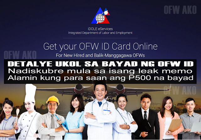 "DISCLAIMER: Before you make any conclusion prejudicial to this blog article, please note two things: 1. Me and my colleagues are current and former OFWs. 2. We have memberships in several groups, associations and organizations, well ingrained in society, for the betterment of OFW affairs. 3. We have and will always support President Duterte and his policies, especially if it concerns the OFWs.   We have discovered a draft memo regarding the OFW ID or the iDOLE, wherein it confirms the details or breakdown of the iDOLE payment. DOLE's insisting that the OFW will NOT PAY anything to get his or her OFW ID does not change the fact that the iDOLE website was ""attempting"" to collect P501.00 for the ID card and P200.00 for shipping. Secretary Bello, and anyone related to the OFW ID development could deny the draft memo, but his name is also there, see:  Now, look the the details of that payment below:  The fee breakdown of the OFW ID, as well as the domestic shipping cost provided by PhilPost.   If you look at that amount, that totals P500.00, only one peso less than the one shown in the screenshots of the iDOLE page that at time Sec. Bello denies existing. Have a look here:  The participation of the Development bank of the Philippines, its subsidiary DCI, the printing office APO, and Philpost are clearly seen in the draft memo. This further solidifies the assertion that the OFW ID is NOT FREE. See the images below:   Participation of the APO Production Unit - to print the PVC OFW Cards. THe cost for printing one card is P40.   Participation of DBP Data Center Inc - to develop a system linked to iDOLE. They will receive P440 for each OFW ID. DBP will get a further P20 per card.  There is NO DENYING the fact that the OFW ID was being charged. As to who will pay, DOLE says employers will. Any sane OFW knows that employers almost never pays for anything outside the jurisdiction of their home country. If there is a chance to collect the fees from employers, it will only be for newly hired OFWs - as evidence by the fact that recruitment agencies are being forced to shoulder the cost and pass it to employers. But the greater number of OFW ID recipients would be existing and former OFWs.  There are so many questions lingering about the OFW ID, and we know that it was presented too early and the system is not prepared.  More updates will come soon!"