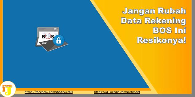 Jangan Rubah Data Rekening BOS Ini Resikonya!