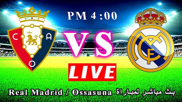 مشاهدة مباراة أوساسونا وريال مدريد بث مباشر الدوري الاسباني