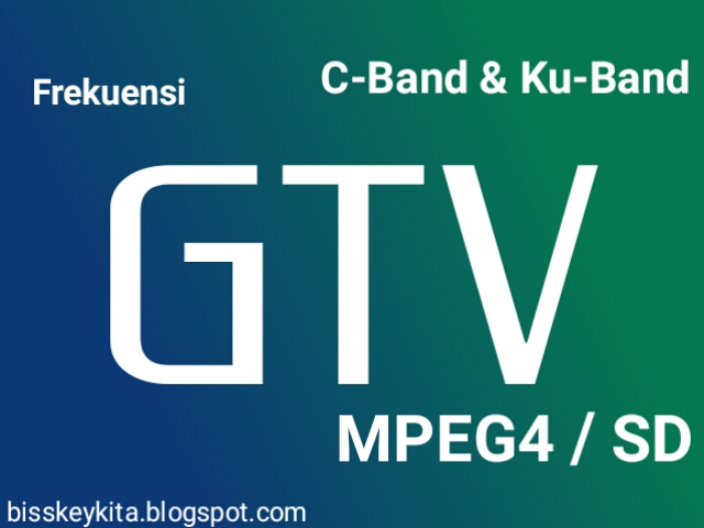 Frekuensi GTV Terbaru 2018, C-Band dan Ku-Band Fta