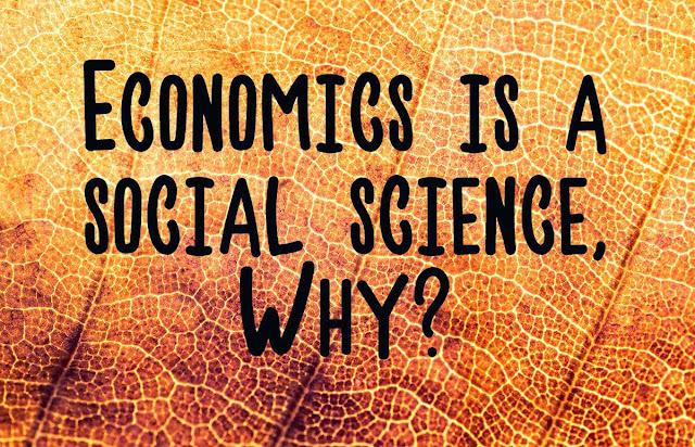 Economics is a social science
