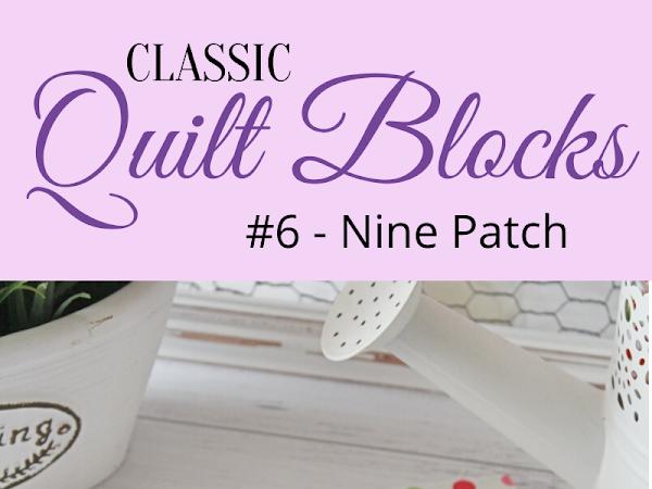 "{Classic Quilt Blocks} Nine Patch - Quilty Inspiration <img src=""https://pic.sopili.net/pub/emoji/twitter/2/72x72/2702.png"" width=20 height=20>"
