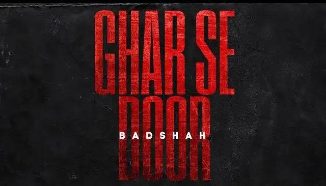 Badsha - Ghar Se Door Full Song Lyrics