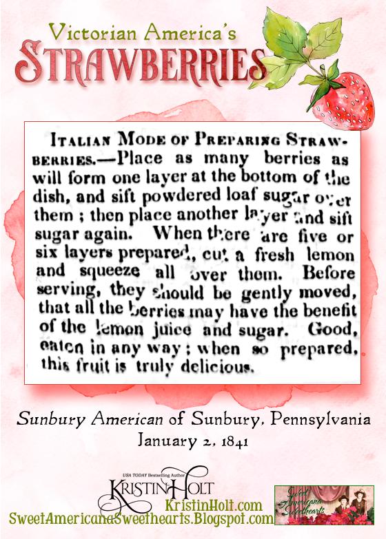 Kristin Holt | Victorian America's Strawberries. Italian Mode of Preparing Strawberries. Sunbury American of Sunbury, Pennsylvania on January 2, 1841.