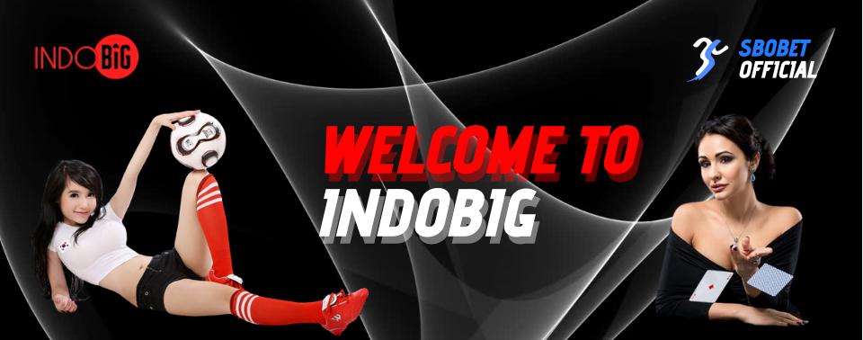 Agen SBOBET | Situs Judi Bola Online Terpercaya | IndoBIG