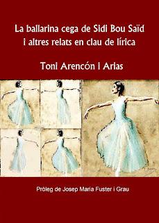 'La ballarina cega de Sidi Bou Saïd i altres relats en clau de lírica (Toni Arencón Arias)'