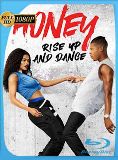 Honey: Rise Up and Dance 2018 HD [1080p] Latino [GoogleDrive] SilvestreHD