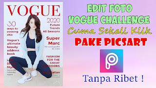 Cara Edit Foto Vogue Challenge Di Aplikasi Picsart