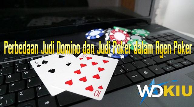 Perbedaan Judi Domino dan Judi Poker dalam Agen Poker