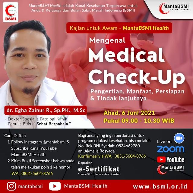 [Kajian Kesehatan Untuk Awam/Umum]  Yuk kenal lebih jauh berbagai hal, mulai dari pengertian, manfaat, persiapan, tindak lanjut dan lainnya tentang Medical Check-Up